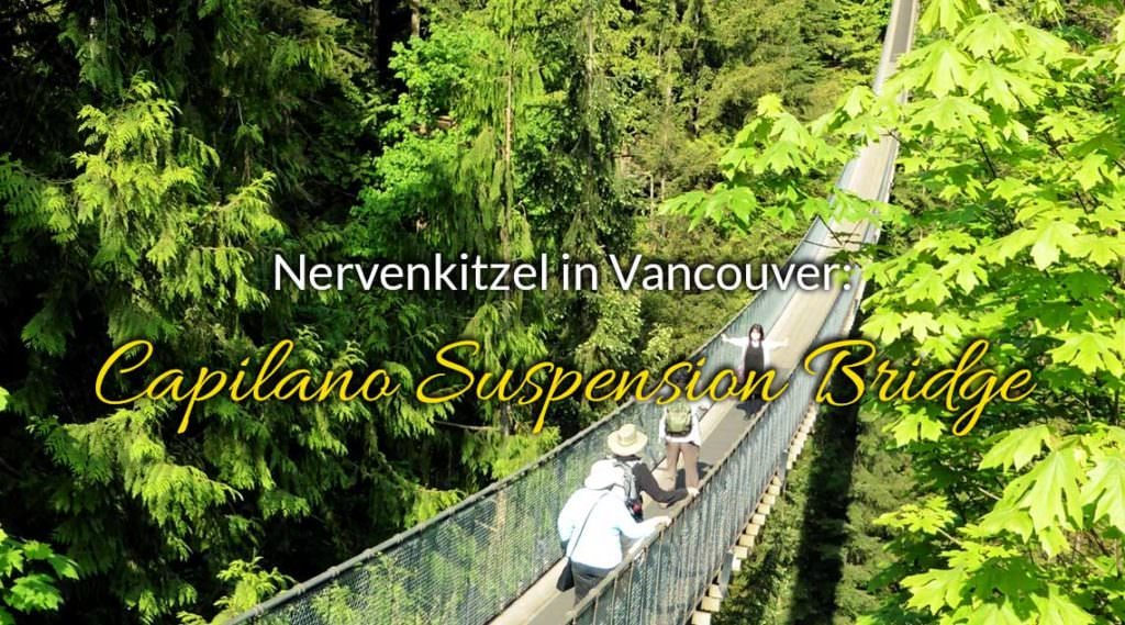 Nervenkitzel in Vancouver: Capilano Suspension Bridge